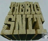 The Big Snit